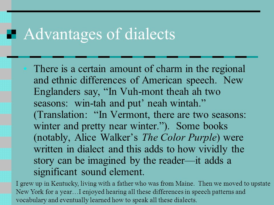 Advantages of dialects
