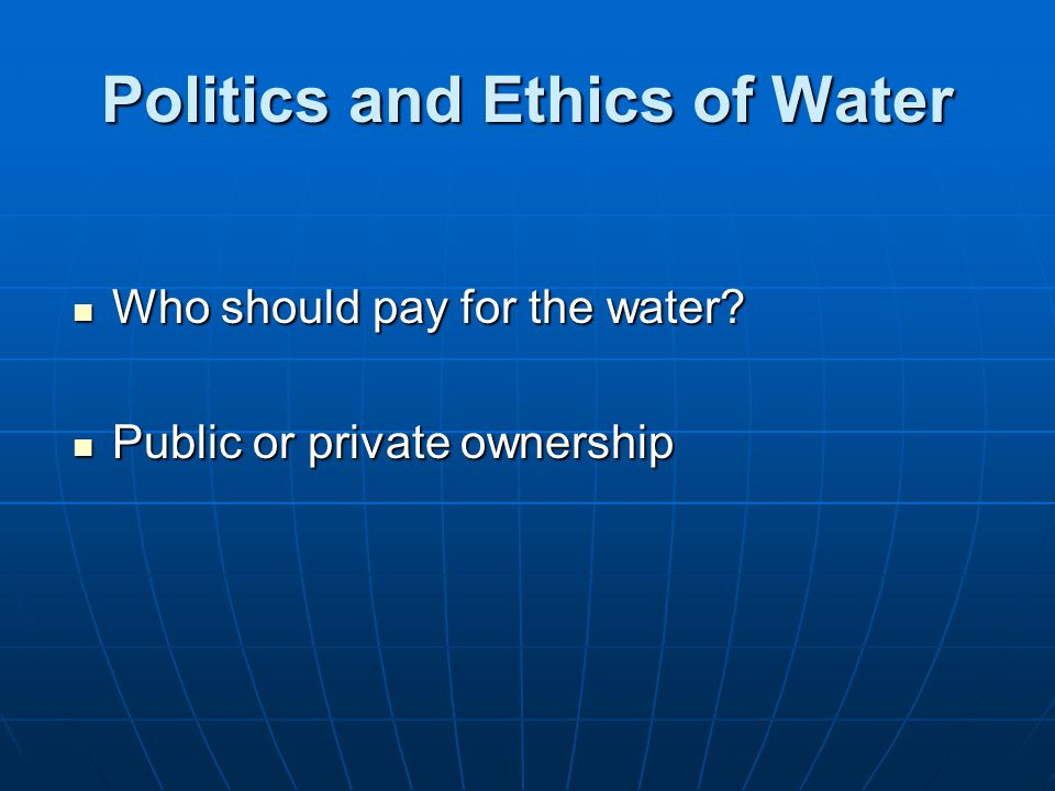 Politics and Ethics of Water