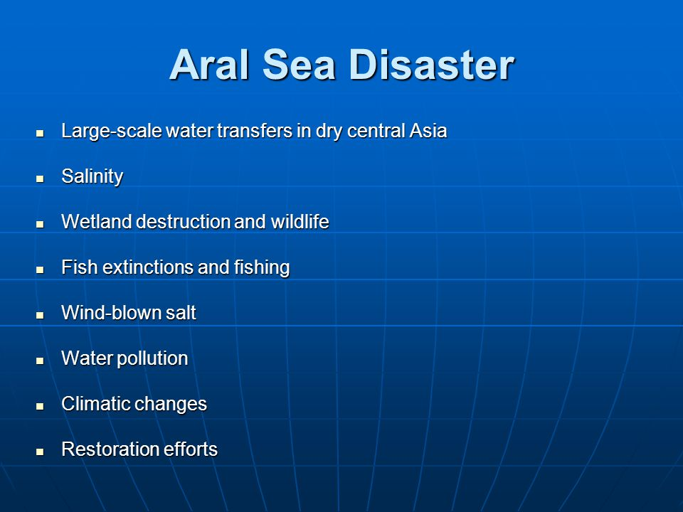 Aral Sea Disaster Large-scale water transfers in dry central Asia