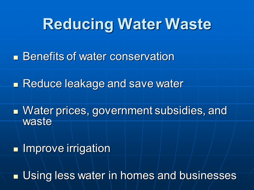 Reducing Water Waste Benefits of water conservation