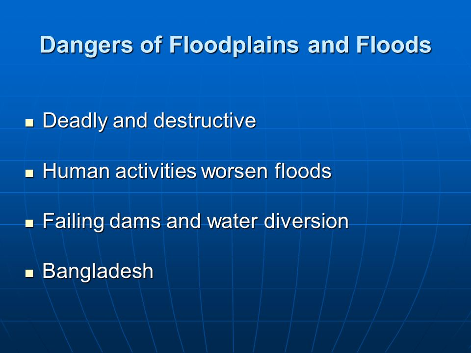 Dangers of Floodplains and Floods