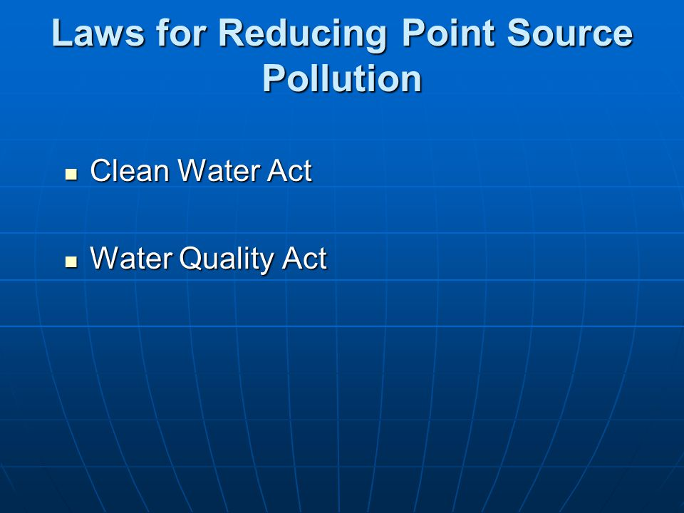 Laws for Reducing Point Source Pollution
