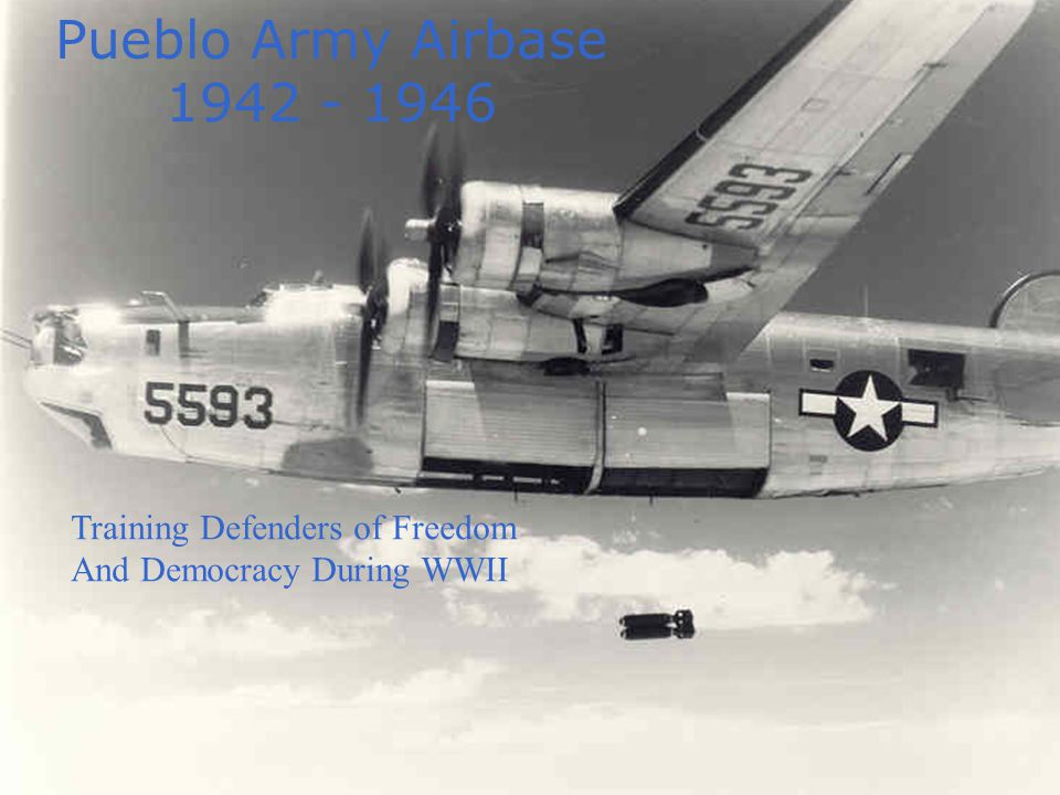 Pueblo Army Airbase 1942 - 1946 Training Defenders of Freedom