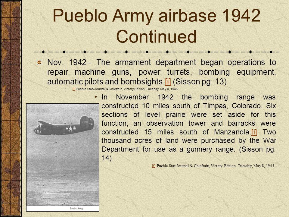 Pueblo Army airbase 1942 Continued