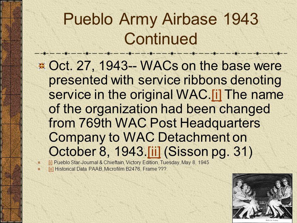 Pueblo Army Airbase 1943 Continued