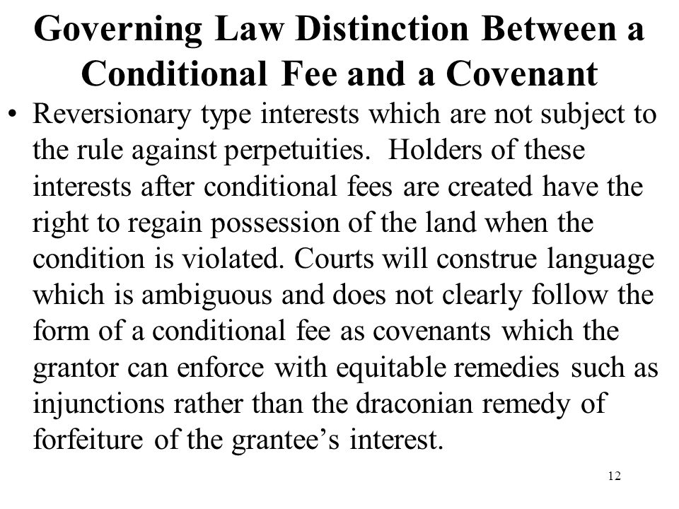 Governing Law Distinction Between a Conditional Fee and a Covenant