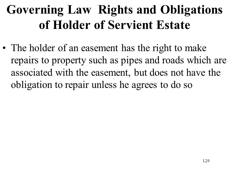 Governing Law Rights and Obligations of Holder of Servient Estate