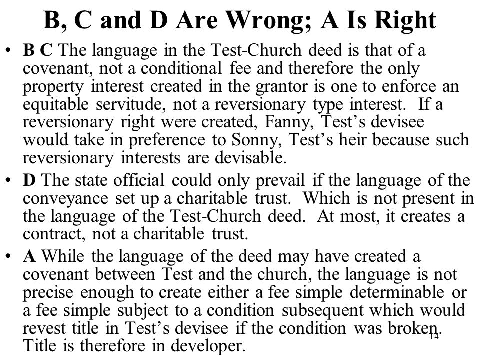 B, C and D Are Wrong; A Is Right