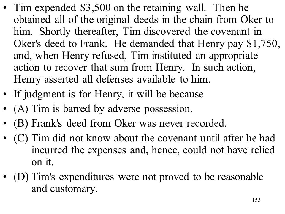Tim expended $3,500 on the retaining wall