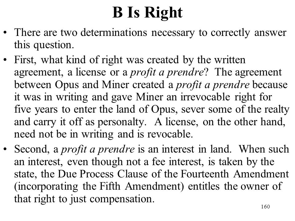 B Is Right There are two determinations necessary to correctly answer this question.