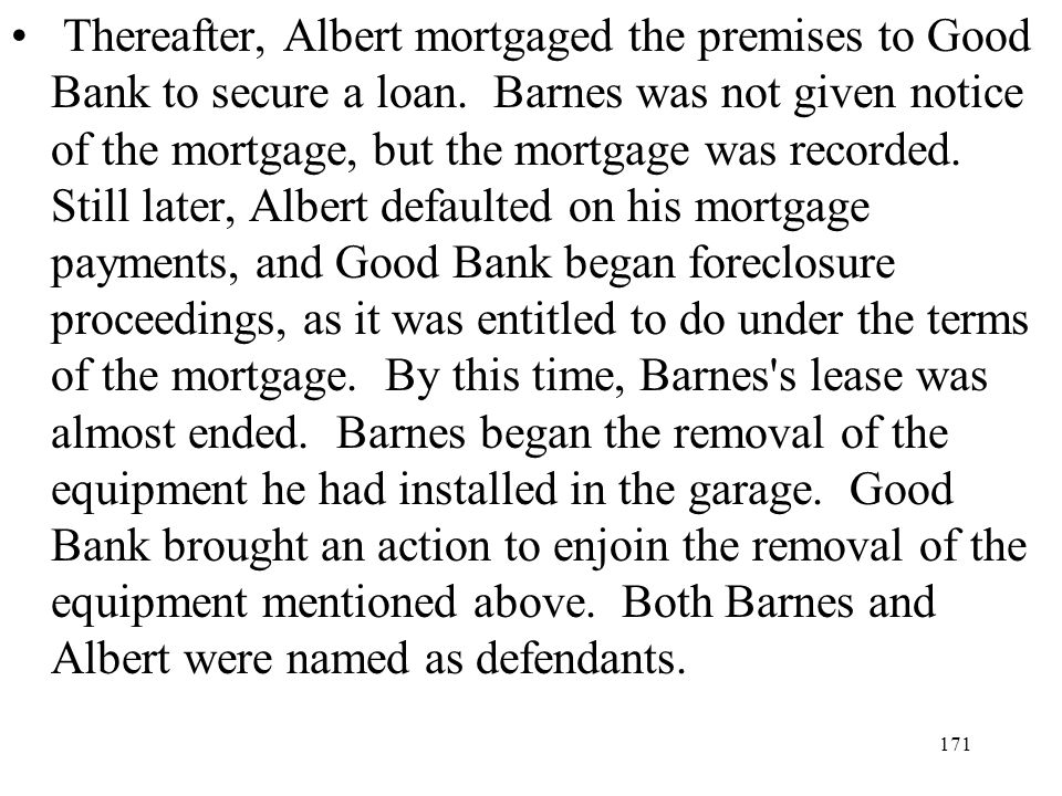 Thereafter, Albert mortgaged the premises to Good Bank to secure a loan.