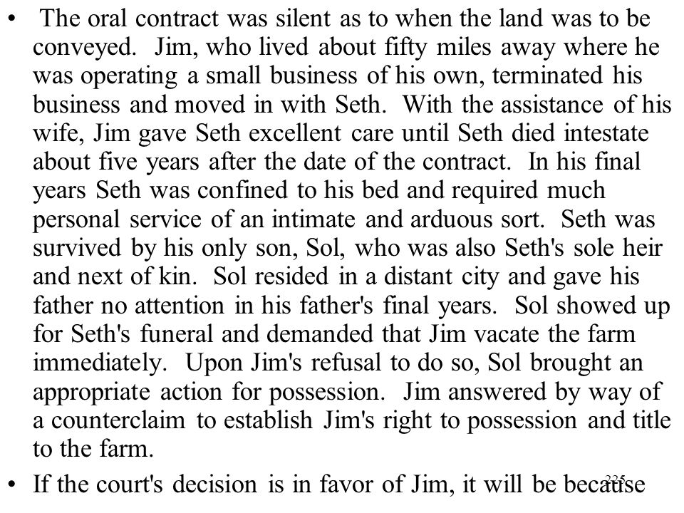 The oral contract was silent as to when the land was to be conveyed