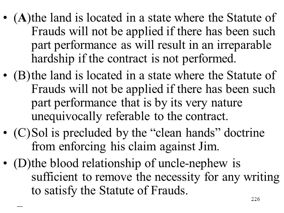 (A). the land is located in a state where the Statute of