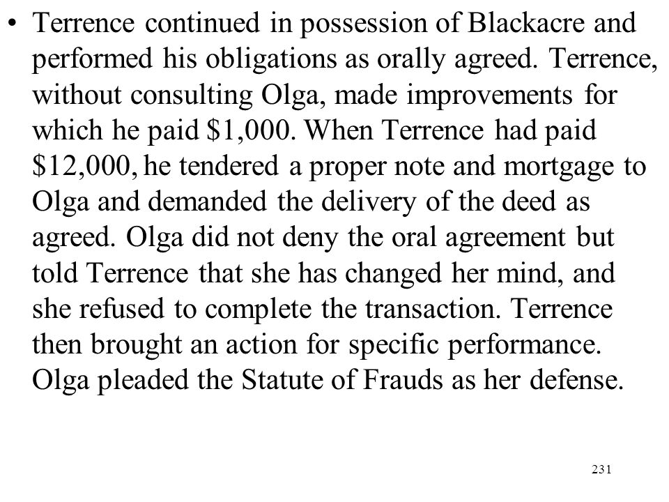Terrence continued in possession of Blackacre and performed his obligations as orally agreed.