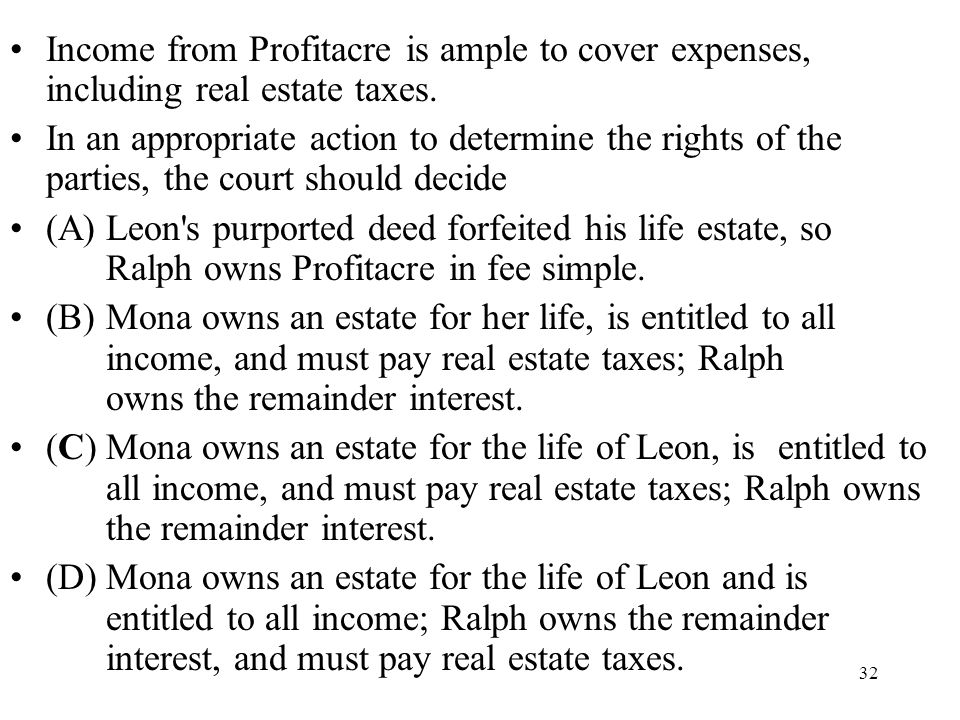 Income from Profitacre is ample to cover expenses, including real estate taxes.