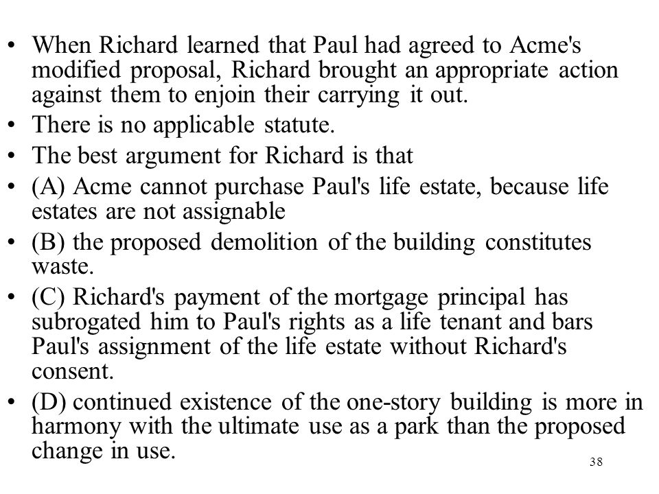 When Richard learned that Paul had agreed to Acme s modified proposal, Richard brought an appropriate action against them to enjoin their carrying it out.
