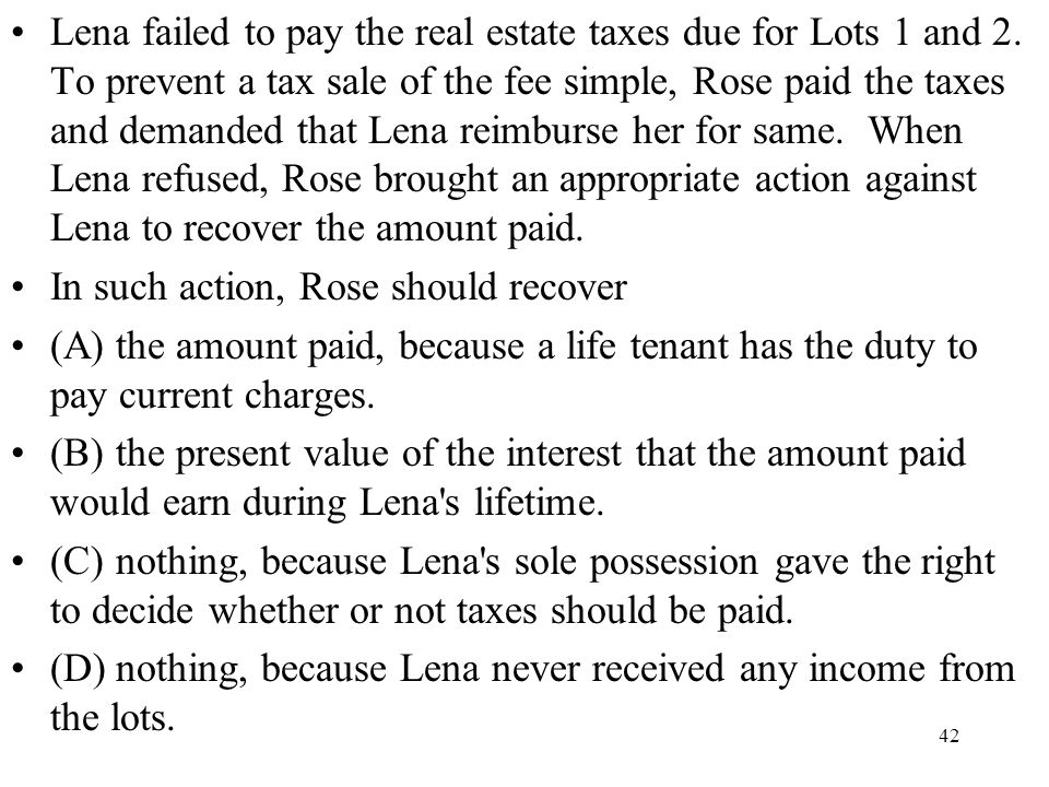 Lena failed to pay the real estate taxes due for Lots 1 and 2
