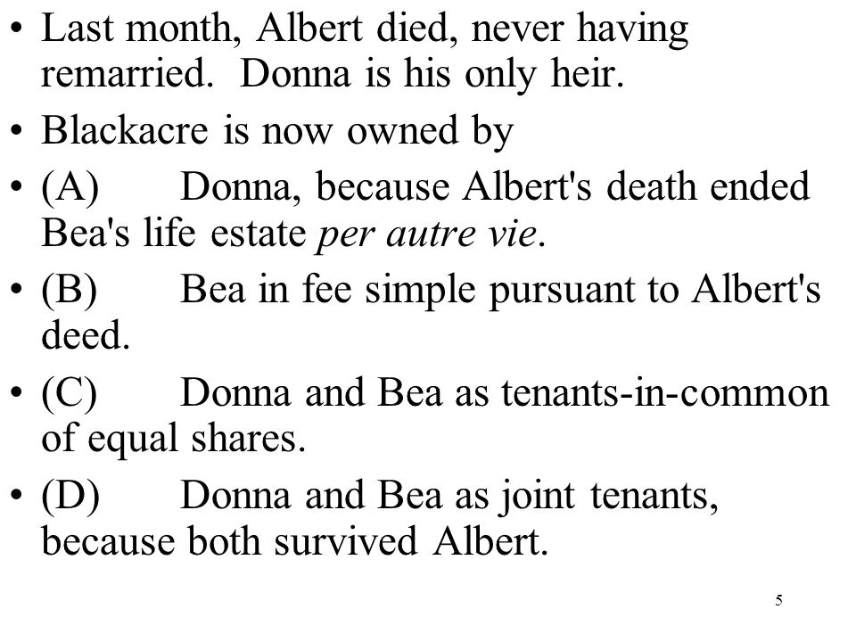 Last month, Albert died, never having remarried. Donna is his only heir.