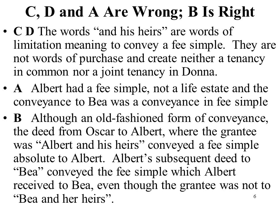 C, D and A Are Wrong; B Is Right
