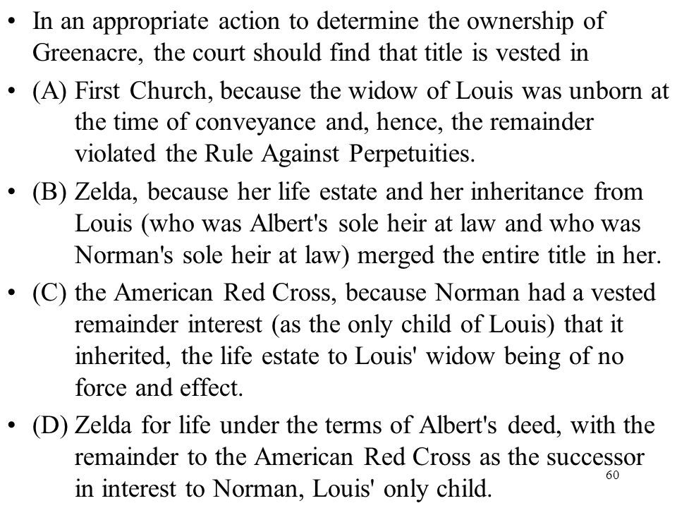 In an appropriate action to determine the ownership of Greenacre, the court should find that title is vested in