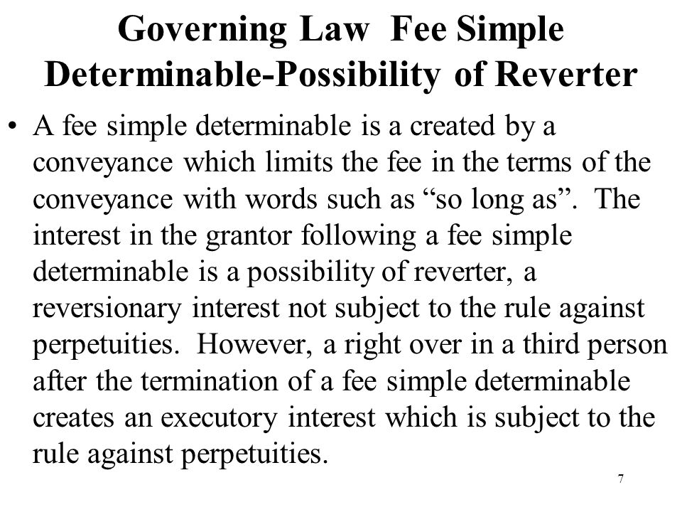 Governing Law Fee Simple Determinable-Possibility of Reverter