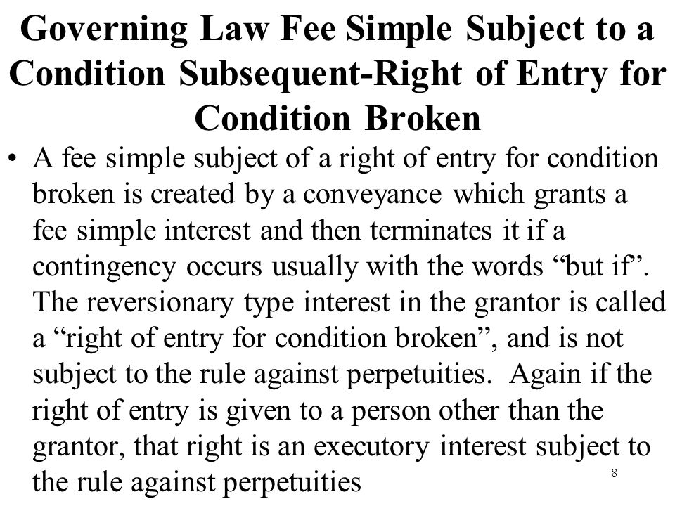 Governing Law Fee Simple Subject to a Condition Subsequent-Right of Entry for Condition Broken