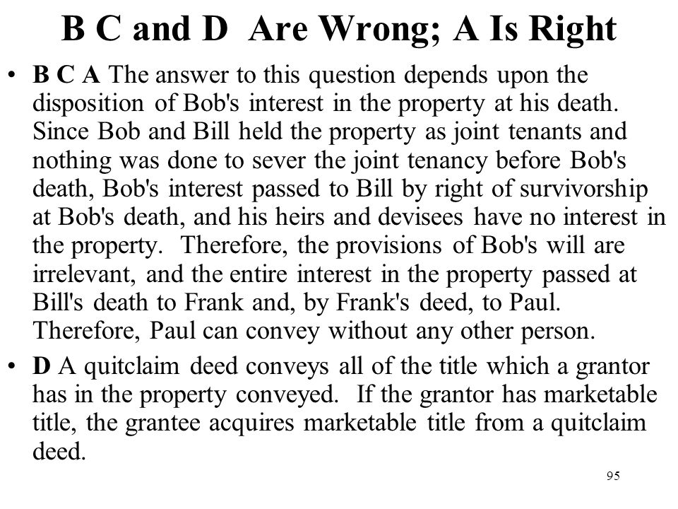 B C and D Are Wrong; A Is Right