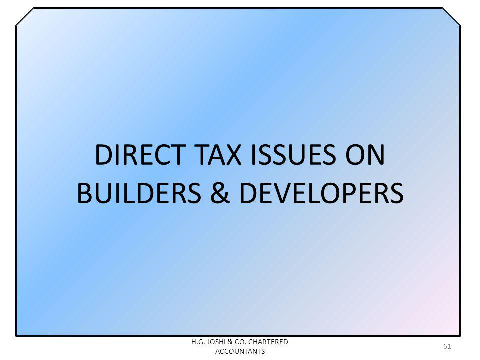 DIRECT TAX ISSUES ON BUILDERS & DEVELOPERS