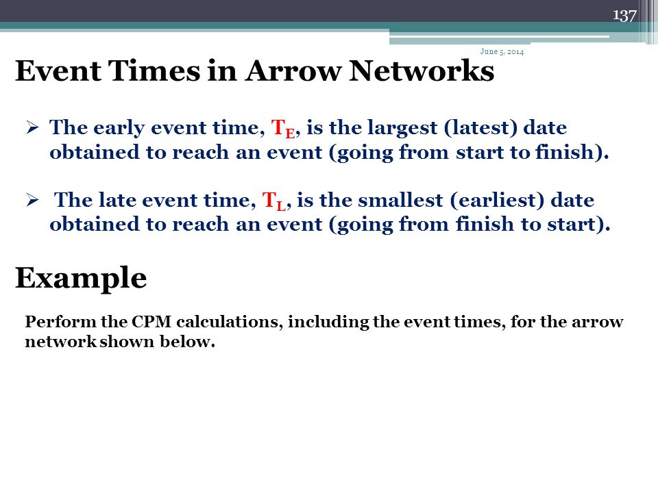 Event Times in Arrow Networks