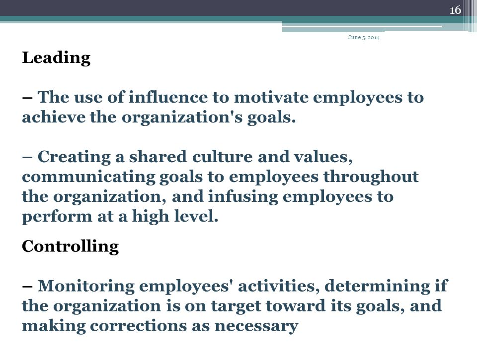 – The use of influence to motivate employees to