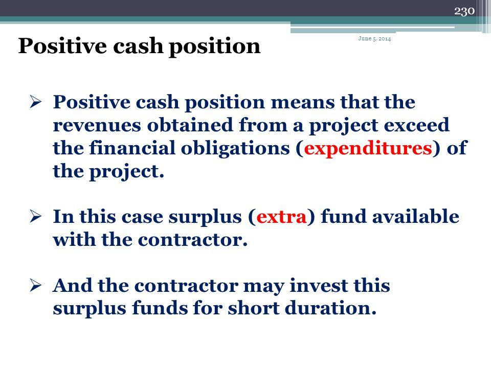 Positive cash position