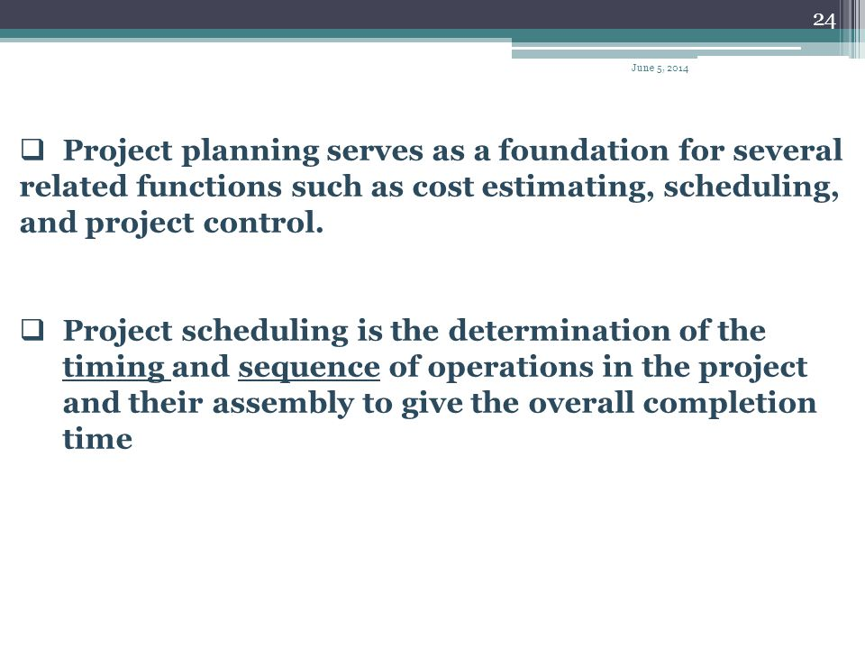 Project planning serves as a foundation for several