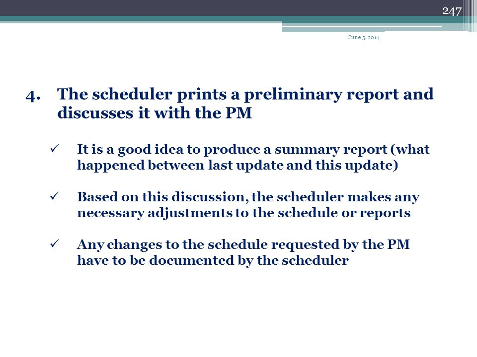 The scheduler prints a preliminary report and discusses it with the PM