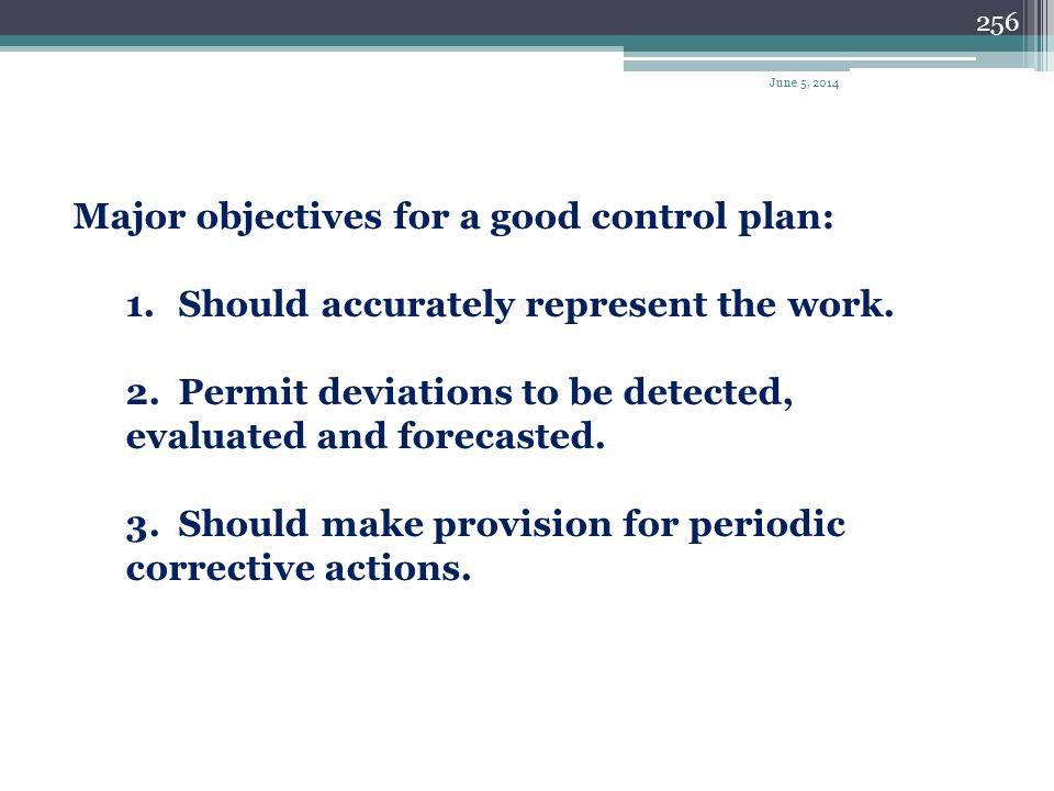 Major objectives for a good control plan: