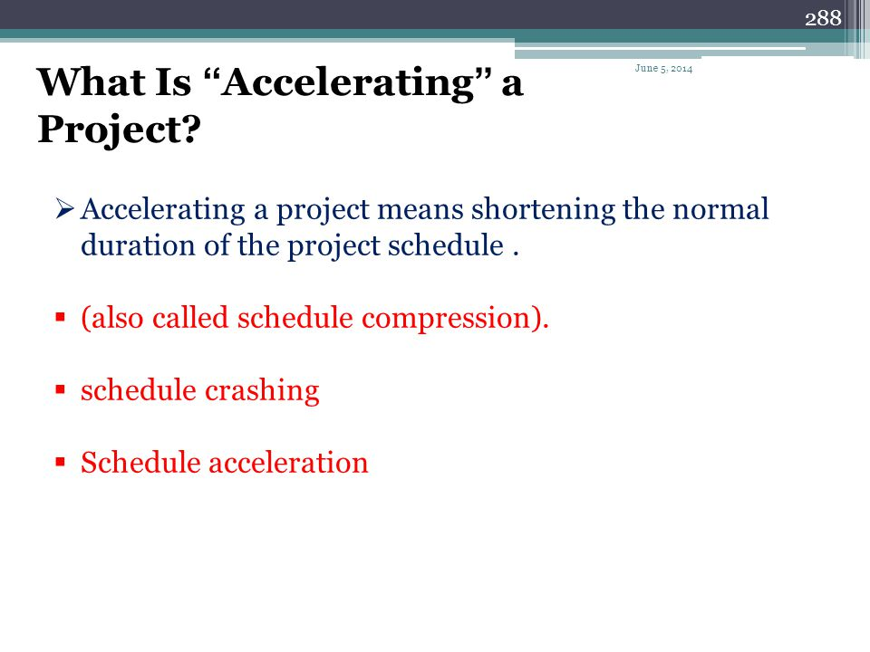 What Is ''Accelerating'' a Project