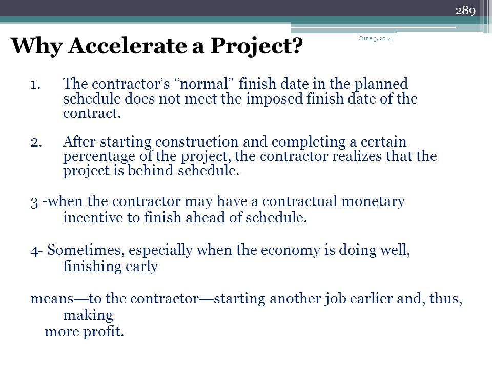 Why Accelerate a Project