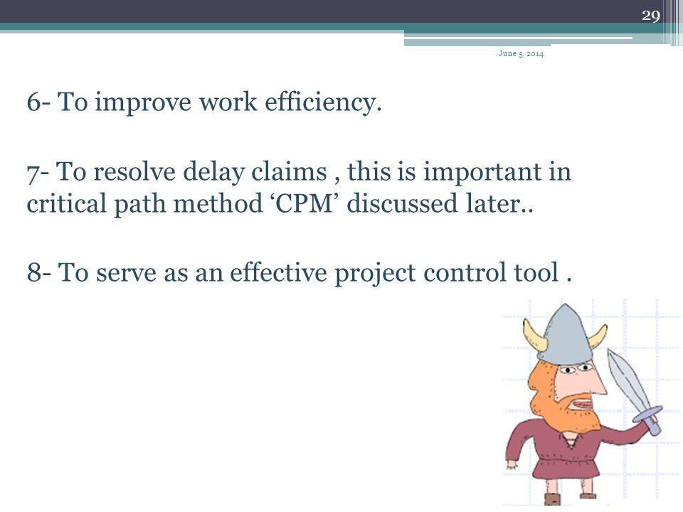 6- To improve work efficiency.