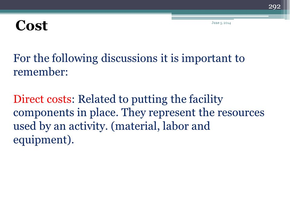 Cost For the following discussions it is important to remember: