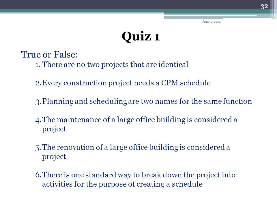 Quiz 1 True or False: There are no two projects that are identical