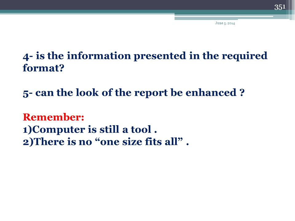 4- is the information presented in the required format