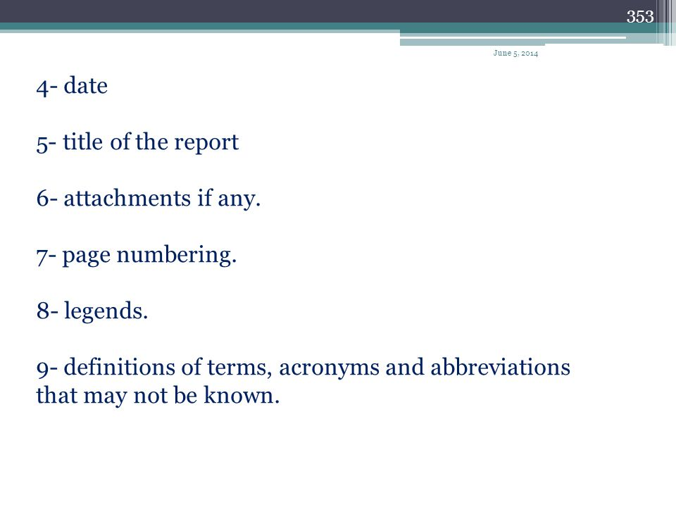 4- date 5- title of the report 6- attachments if any.