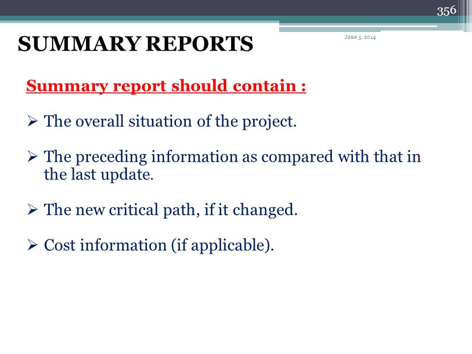 SUMMARY REPORTS Summary report should contain :