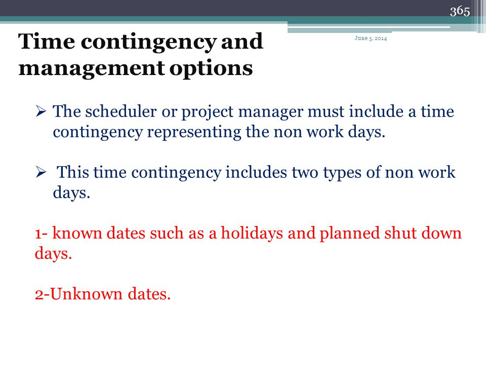 Time contingency and management options