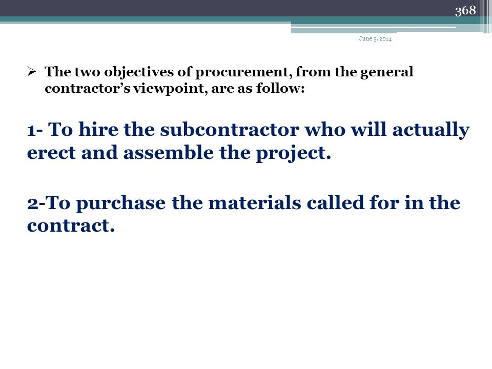 2-To purchase the materials called for in the contract.