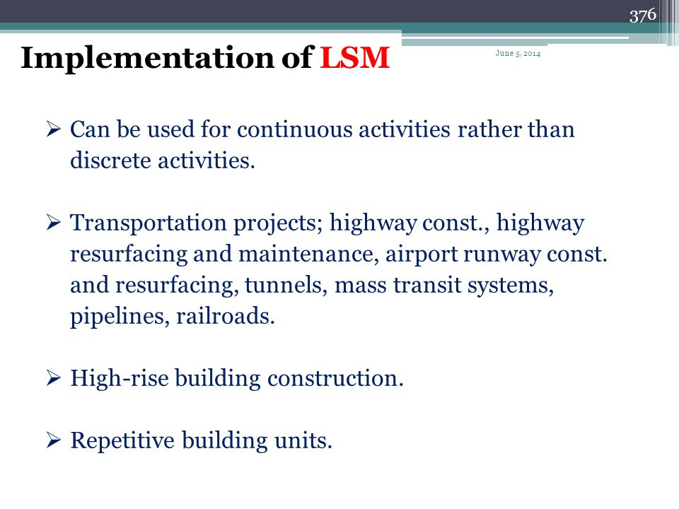Implementation of LSM April 1, 2017. Can be used for continuous activities rather than discrete activities.