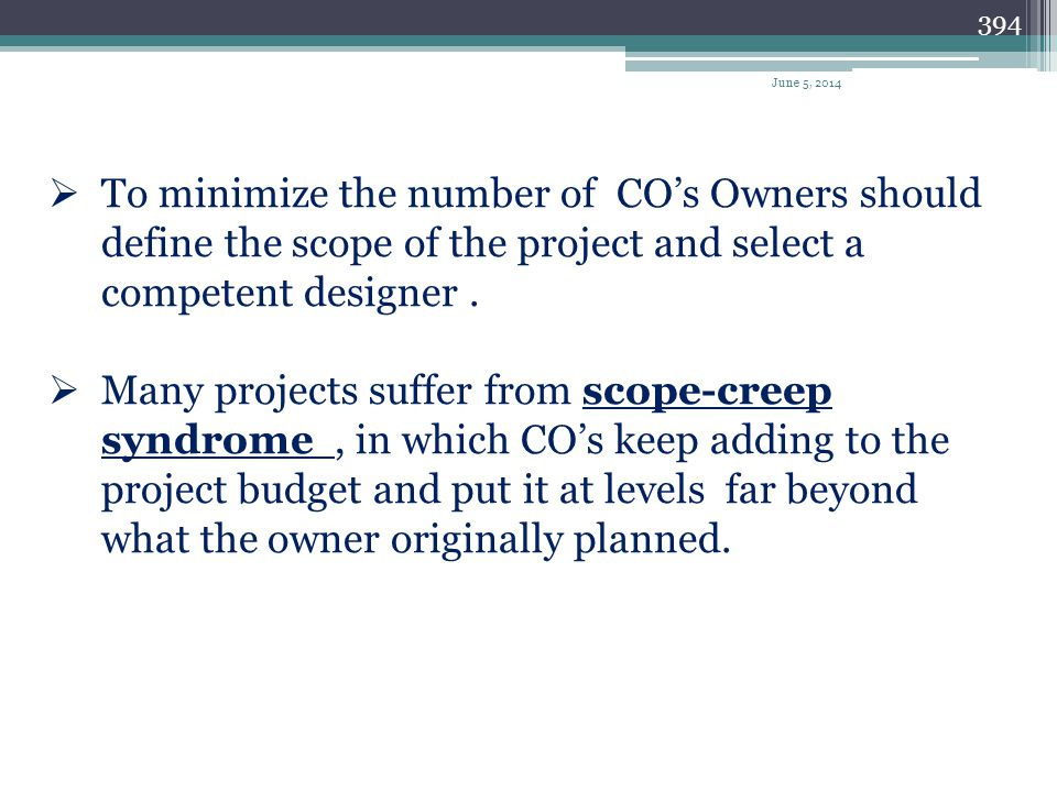 April 1, 2017 To minimize the number of CO's Owners should define the scope of the project and select a competent designer .