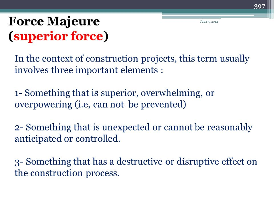 Force Majeure (superior force)