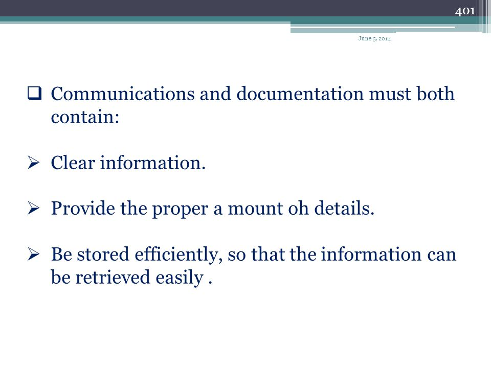 Communications and documentation must both contain: