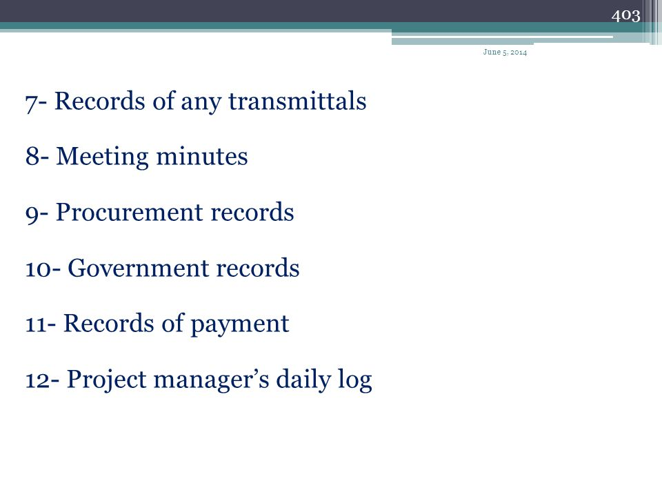 7- Records of any transmittals 8- Meeting minutes