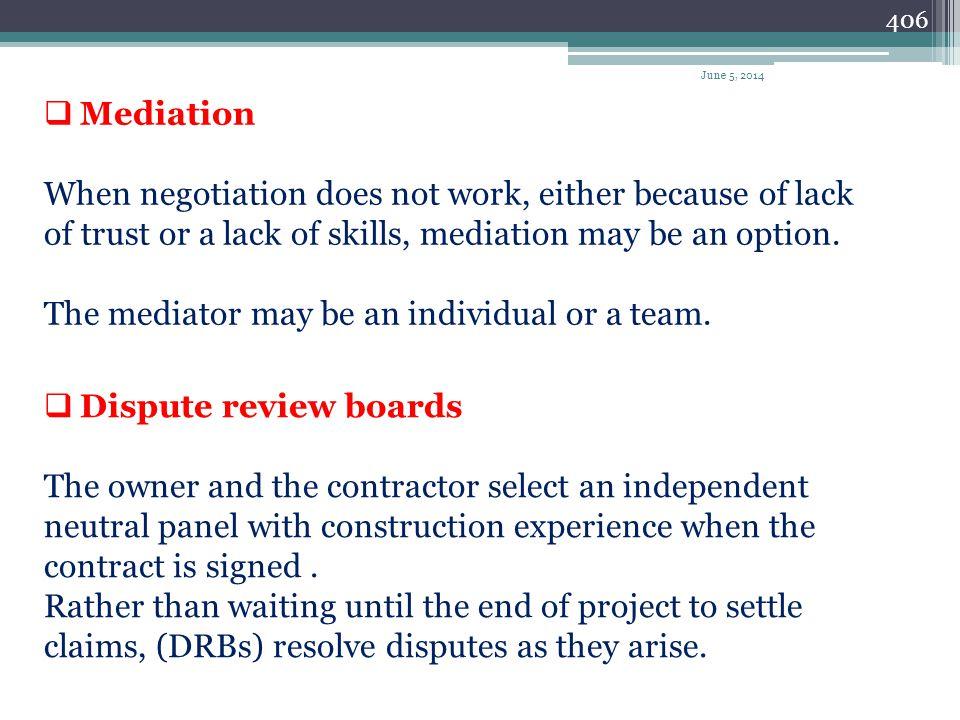 The mediator may be an individual or a team.